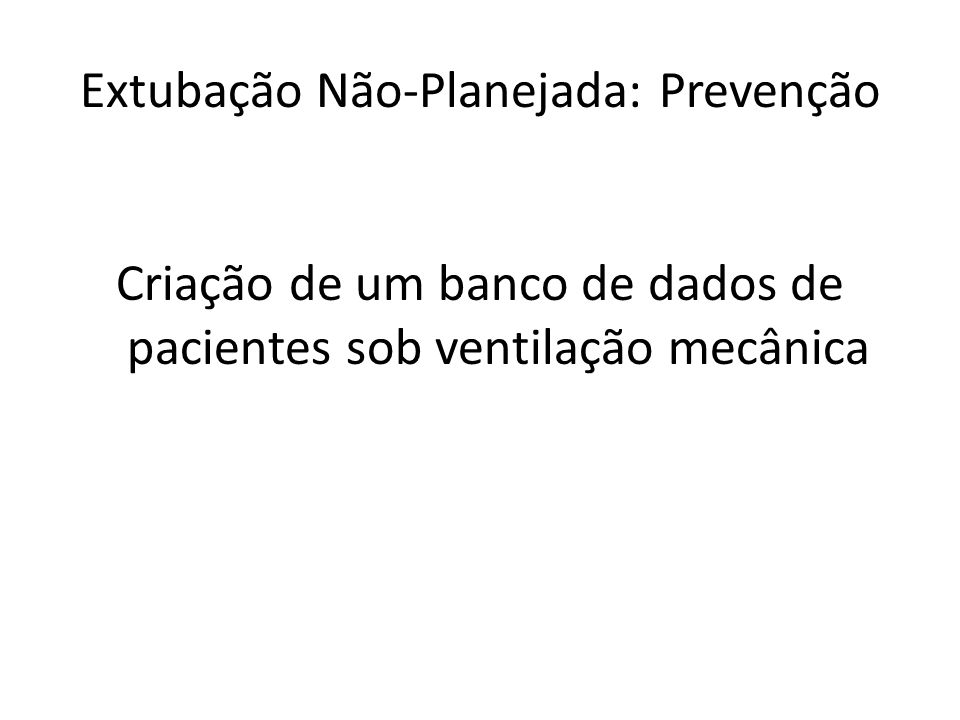 Extubação Não-Planejada: Prevenção Criação de um banco de dados de pacientes sob ventilação mecânica