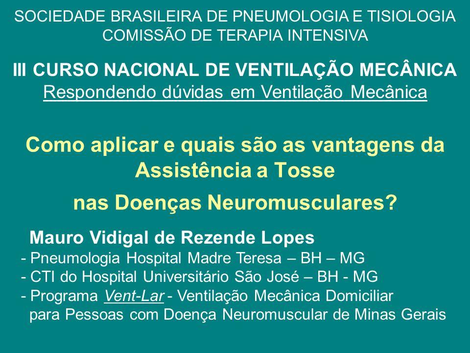 Como aplicar e quais são as vantagens da Assistência a Tosse nas Doenças Neuromusculares? SOCIEDADE BRASILEIRA DE PNEUMOLOGIA E TISIOLOGIA COMISSÃO DE
