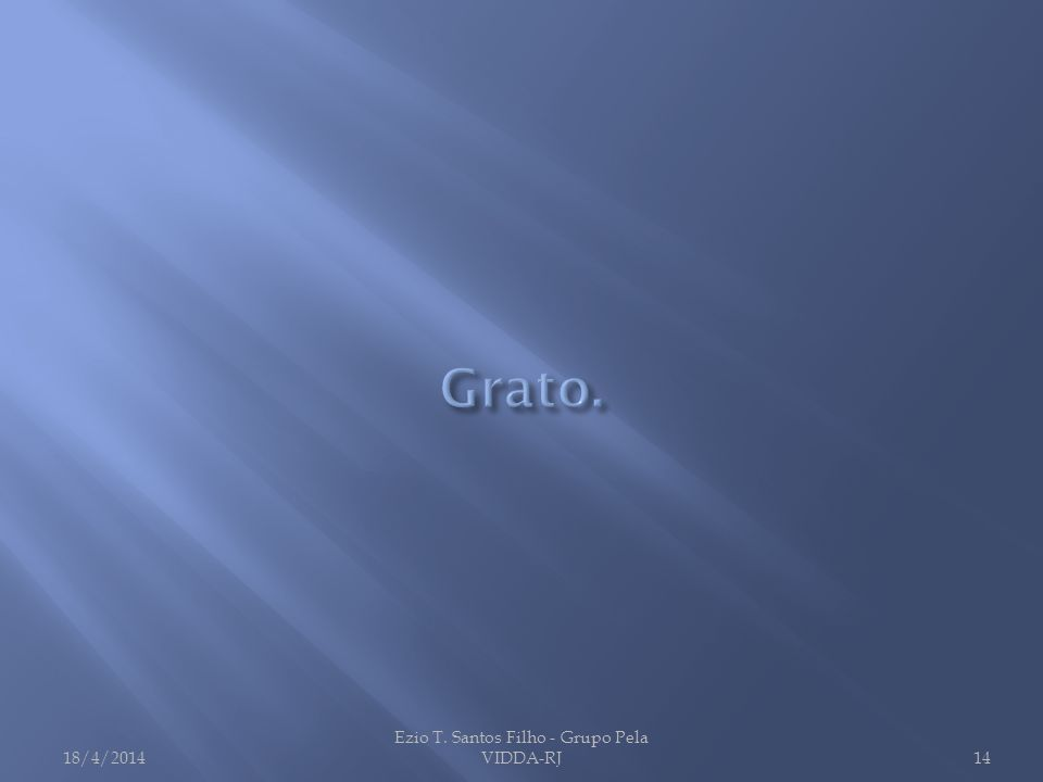 18/4/2014 Ezio T. Santos Filho - Grupo Pela VIDDA-RJ14