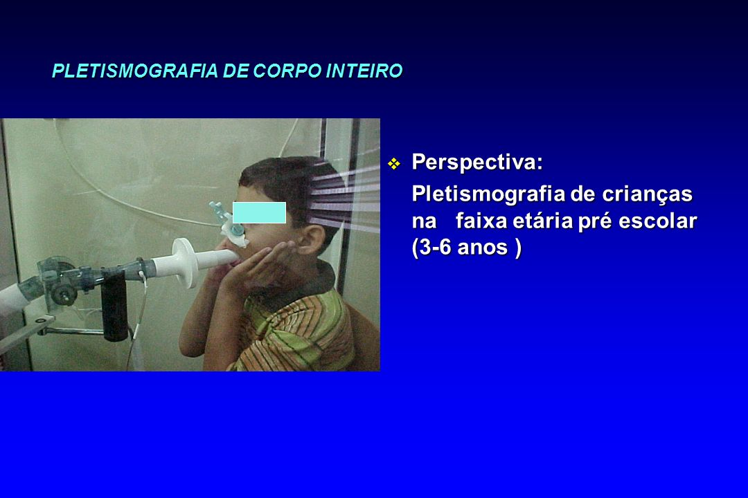 PLETISMOGRAFIA DE CORPO INTEIRO v Perspectiva: Pletismografia de crianças na faixa etária pré escolar (3-6 anos )