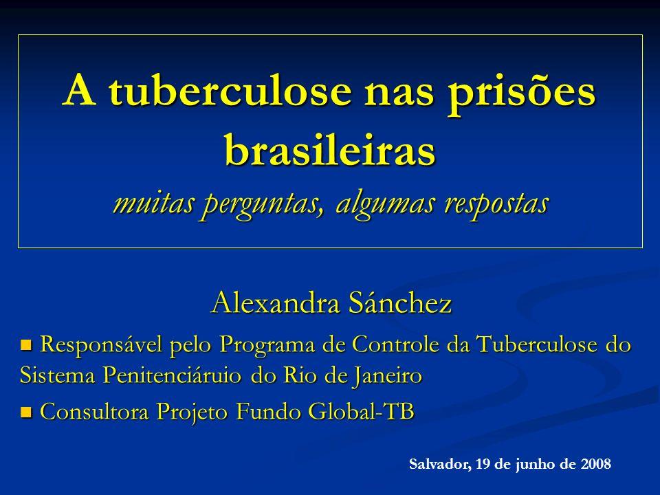 tuberculose nas prisões brasileiras muitas perguntas, algumas respostas A tuberculose nas prisões brasileiras muitas perguntas, algumas respostas Alex