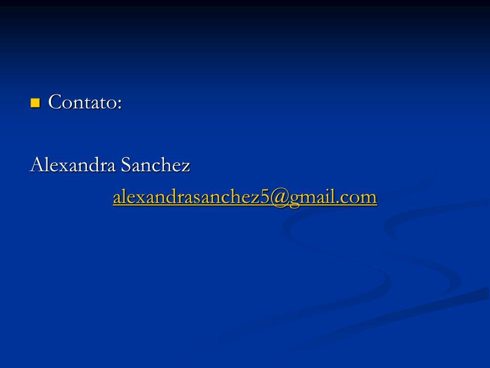 Contato: Contato: Alexandra Sanchez alexandrasanchez5@gmail.com
