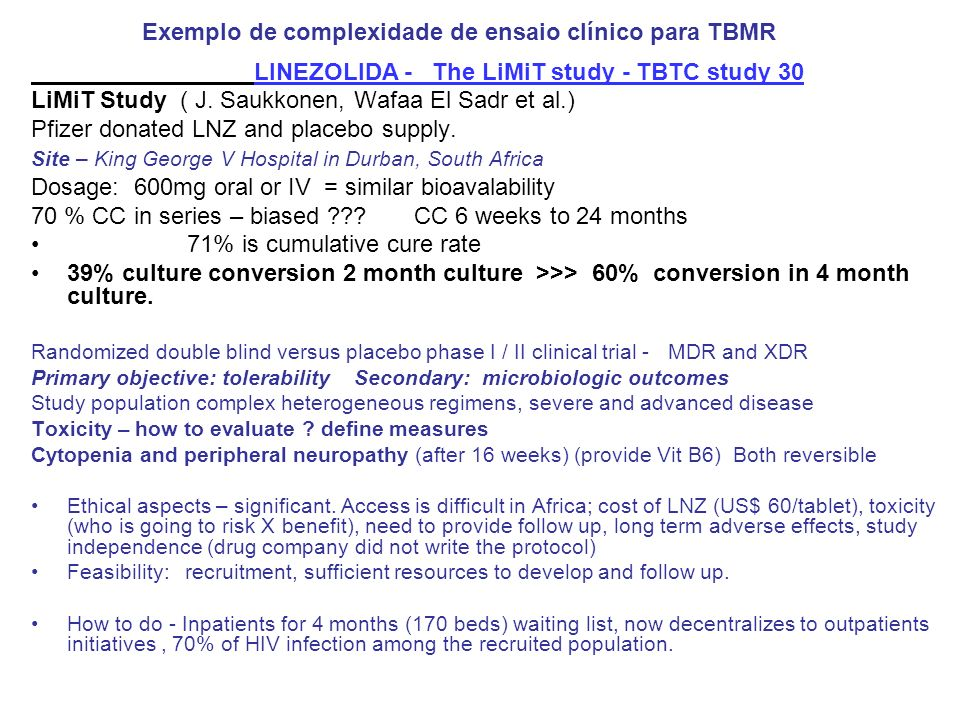 LINEZOLIDA - The LiMiT study - TBTC study 30 LiMiT Study ( J.