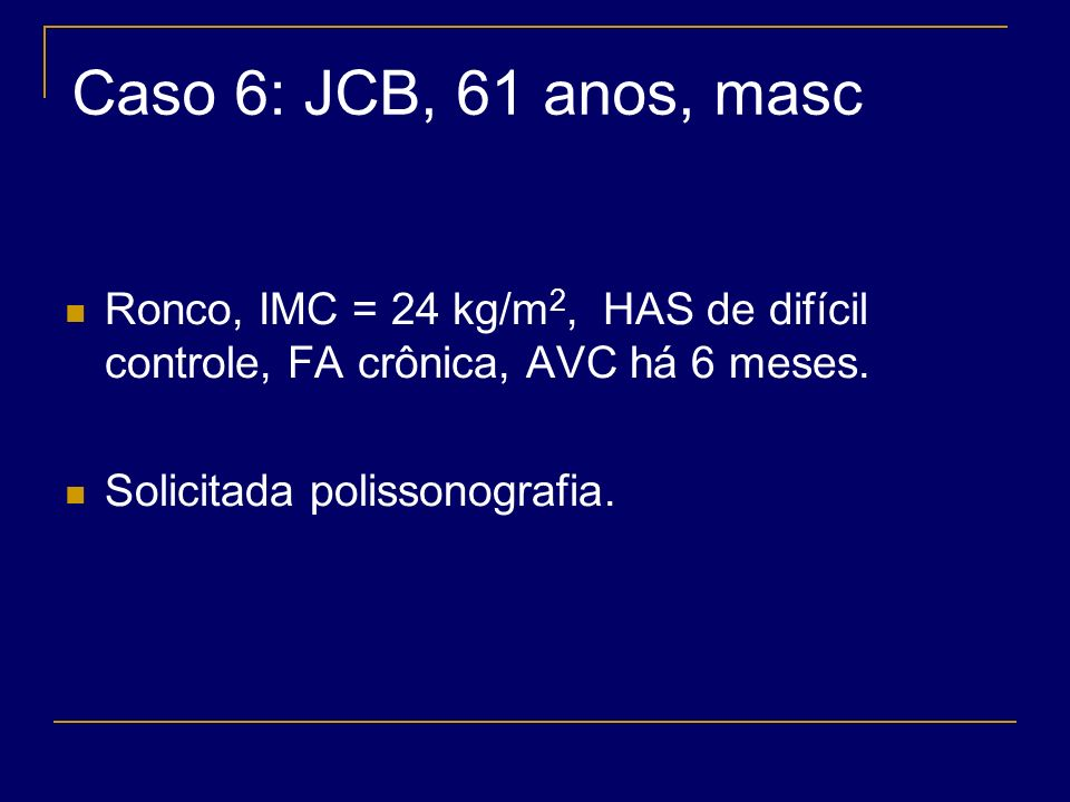 IX Curso de Atualização em Pneumologia e Tisiologia Distúrbios Respiratórios do Sono Apresentação de casos clínicos Dr. Flávio Magalhães Dra. Anamelia