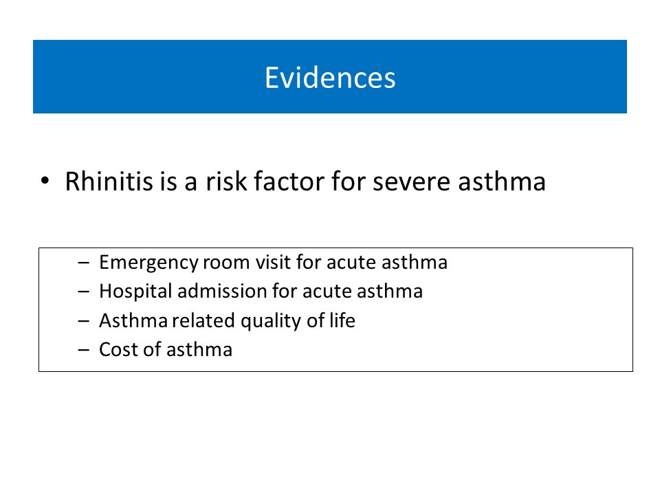 Rhinitis and the risk of emergency room visit for acute asthma OR Bousquet J 20052.32 (1.12-4.80) Bousquet J, Allergy 2005