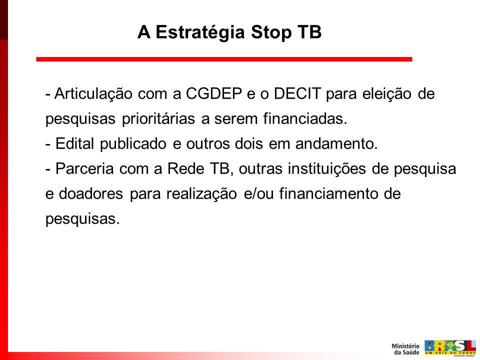 - Articulação com a CGDEP e o DECIT para eleição de pesquisas prioritárias a serem financiadas. - Edital publicado e outros dois em andamento. - Parce