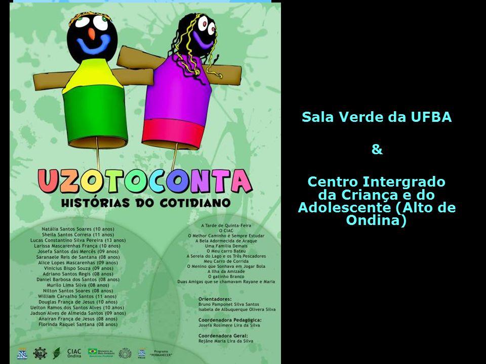 Sala Verde da UFBA & Centro Intergrado da Criança e do Adolescente (Alto de Ondina)