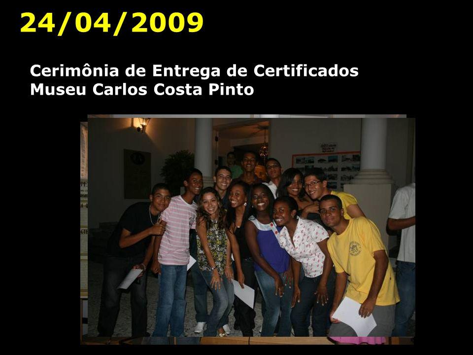 24/04/2009 Cerimônia de Entrega de Certificados Museu Carlos Costa Pinto