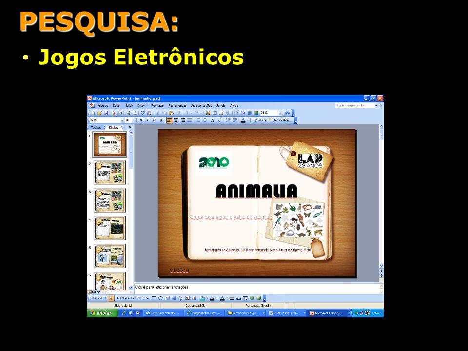 PESQUISA: Jogos Eletrônicos
