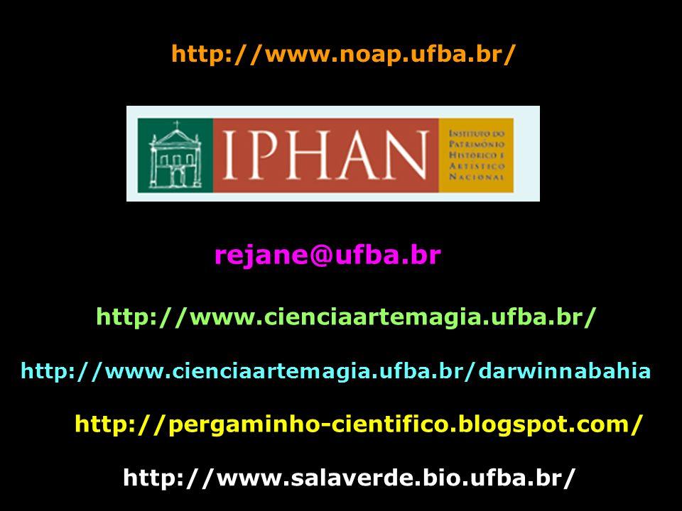 http://pergaminho-cientifico.blogspot.com/ http://www.cienciaartemagia.ufba.br/darwinnabahia http://www.cienciaartemagia.ufba.br/ http://www.salaverde