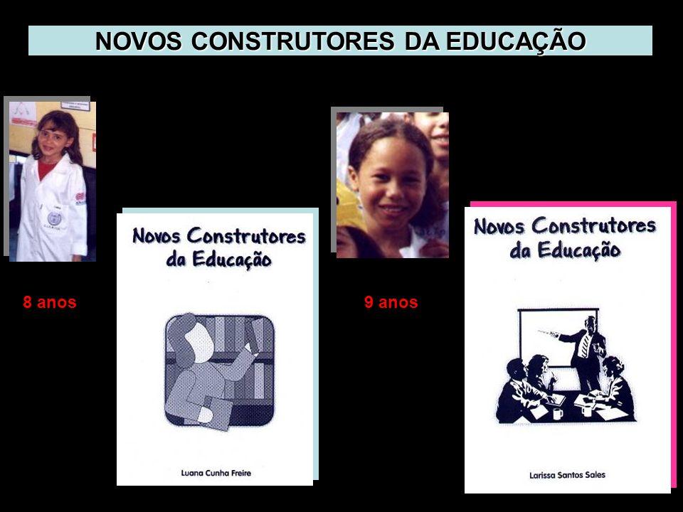 NOVOS CONSTRUTORES DA EDUCAÇÃO 8 anos 9 anos