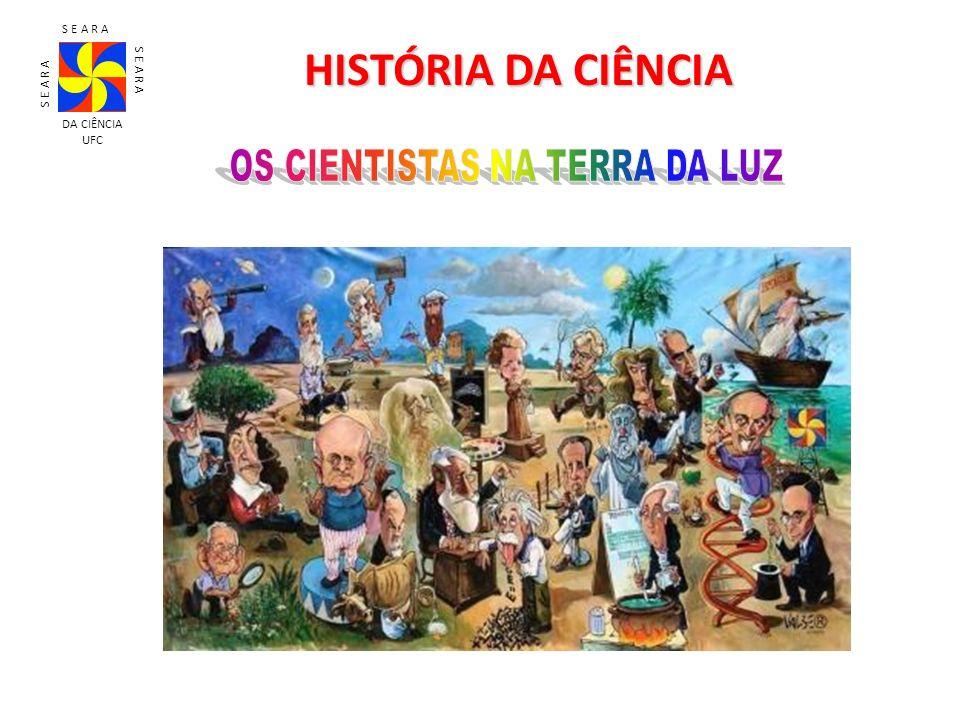 S E A R A DA CIÊNCIA UFC HISTÓRIA DA CIÊNCIA