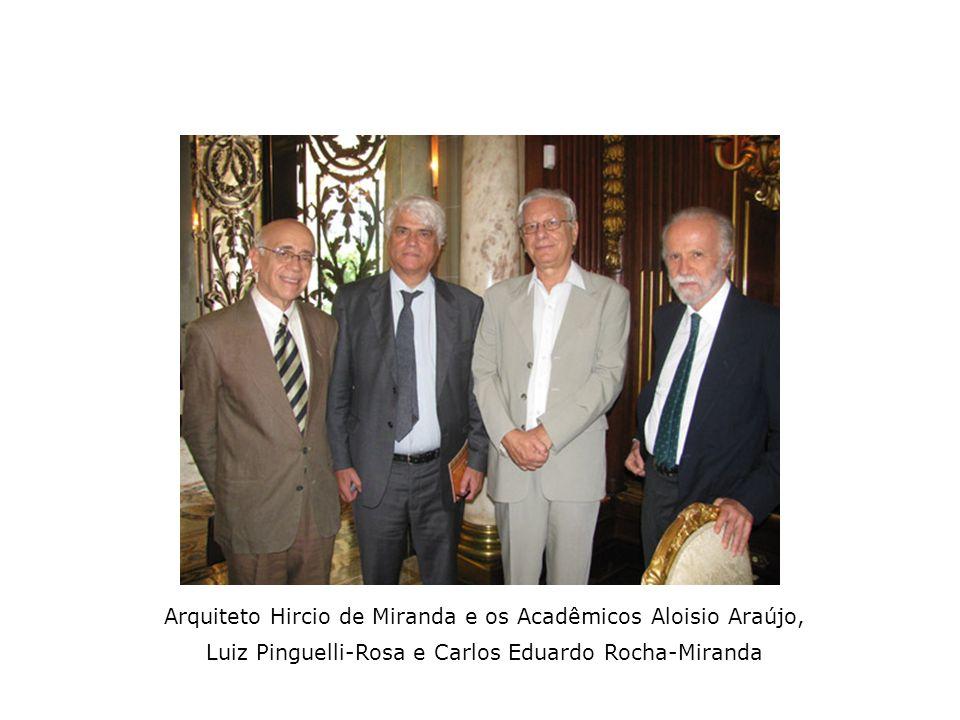 Arquiteto Hircio de Miranda e os Acadêmicos Aloisio Araújo, Luiz Pinguelli-Rosa e Carlos Eduardo Rocha-Miranda