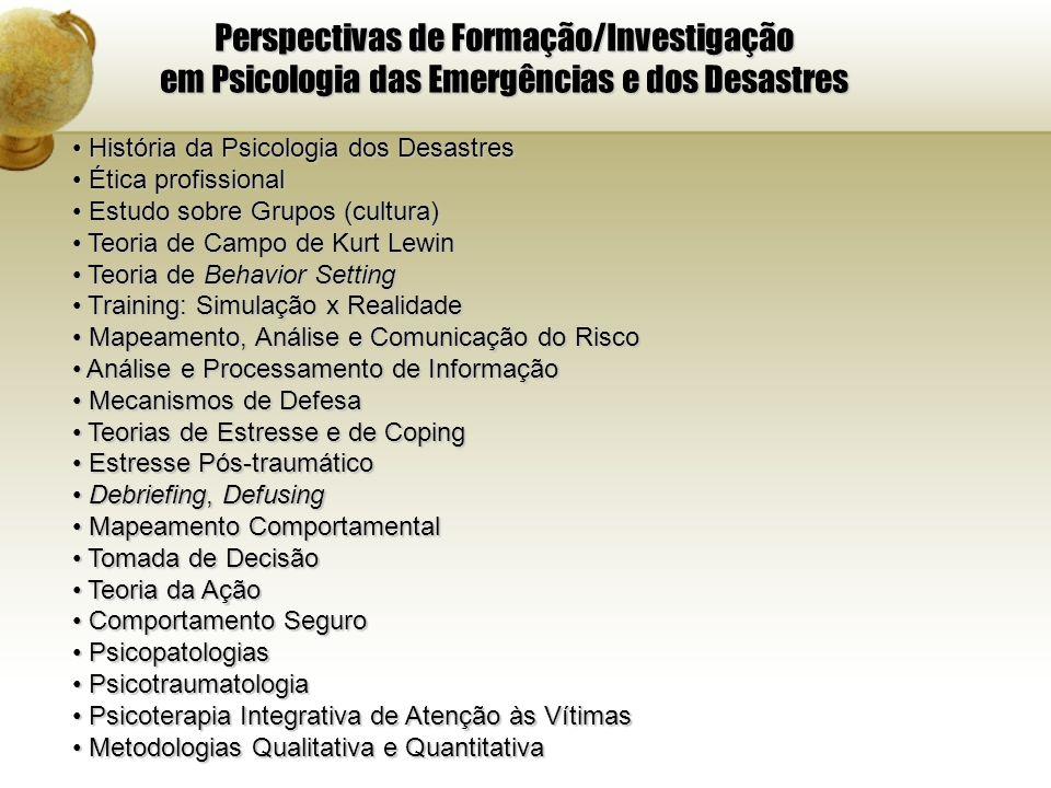 Perspectivas de Formação/Investigação em Psicologia das Emergências e dos Desastres História da Psicologia dos Desastres História da Psicologia dos De