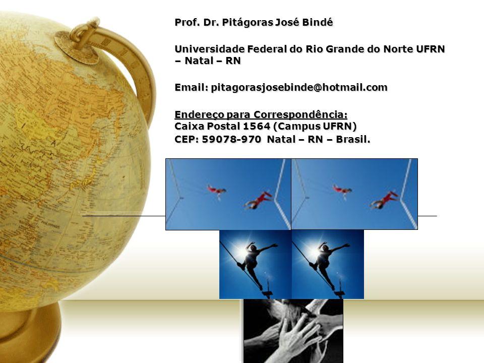 Prof. Dr. Pitágoras José Bindé Universidade Federal do Rio Grande do Norte UFRN – Natal – RN Email: pitagorasjosebinde@hotmail.com Endereço para Corre