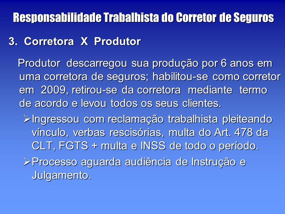 Responsabilidade Trabalhista do Corretor de Seguros 3.