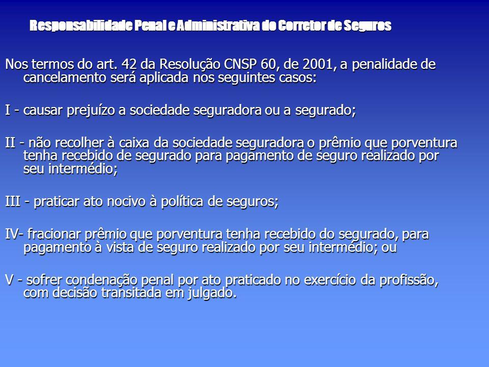 Responsabilidade Penal e Administrativa do Corretor de Seguros Nos termos do art.