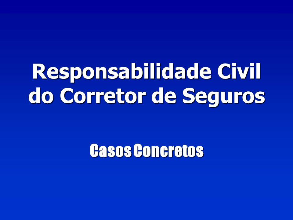 Responsabilidade Civil do Corretor de Seguros Casos Concretos