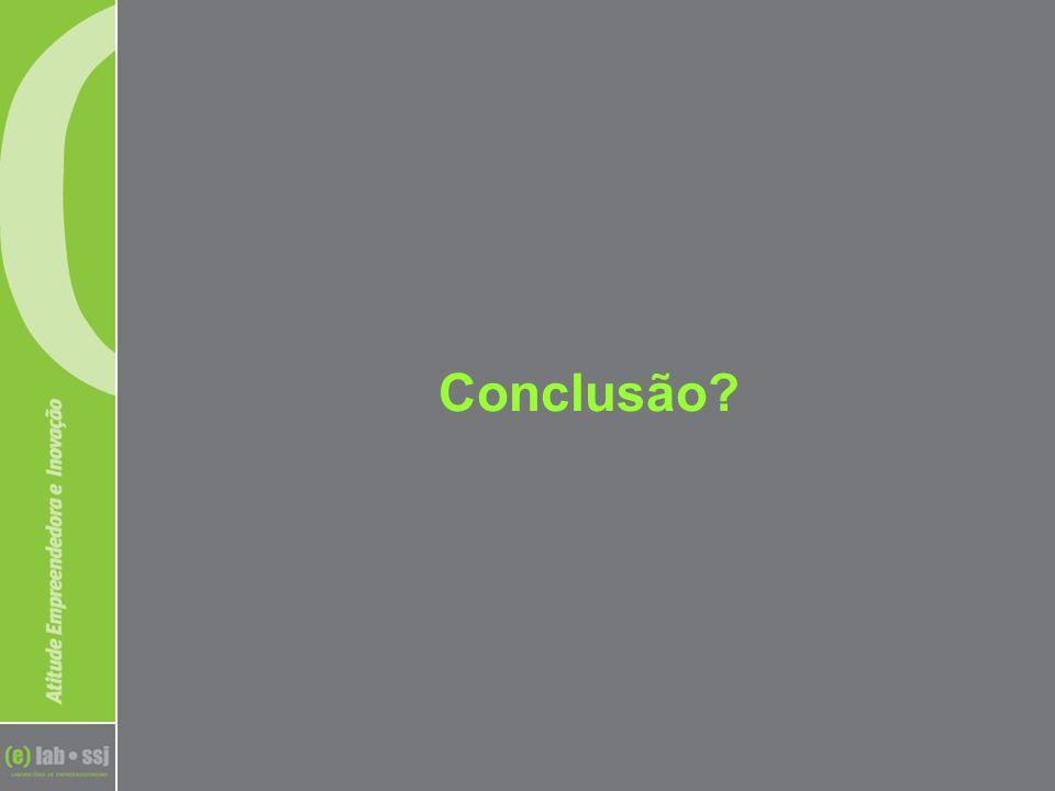 Conclusão?