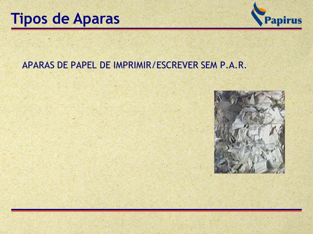 APARAS DE PAPEL DE IMPRIMIR/ESCREVER SEM P.A.R. Tipos de Aparas