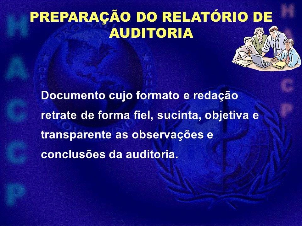 PREPARAÇÃO DO RELATÓRIO DE AUDITORIA Documento cujo formato e redação retrate de forma fiel, sucinta, objetiva e transparente as observações e conclus