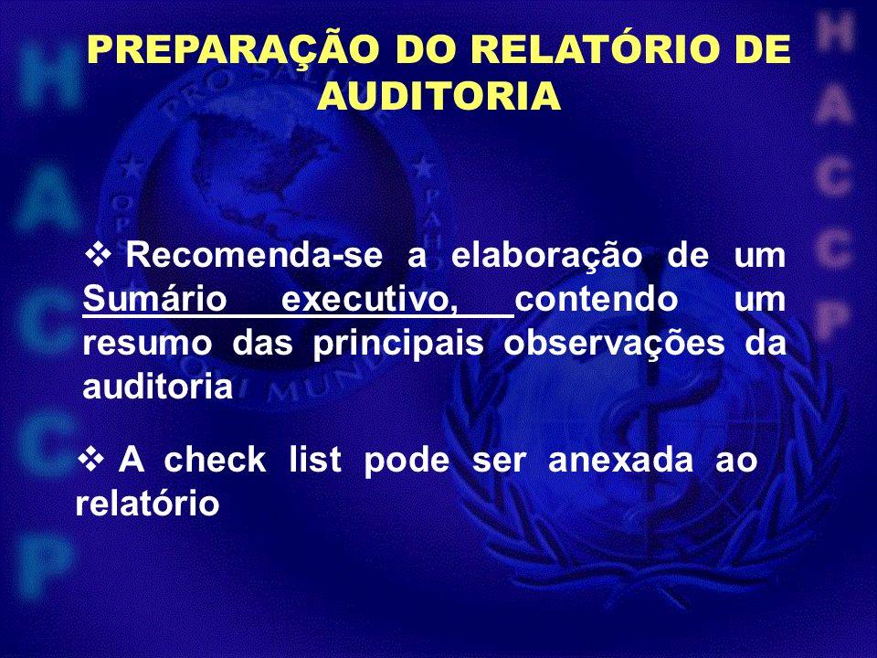 PREPARAÇÃO DO RELATÓRIO DE AUDITORIA Recomenda-se a elaboração de um Sumário executivo, contendo um resumo das principais observações da auditoria A c