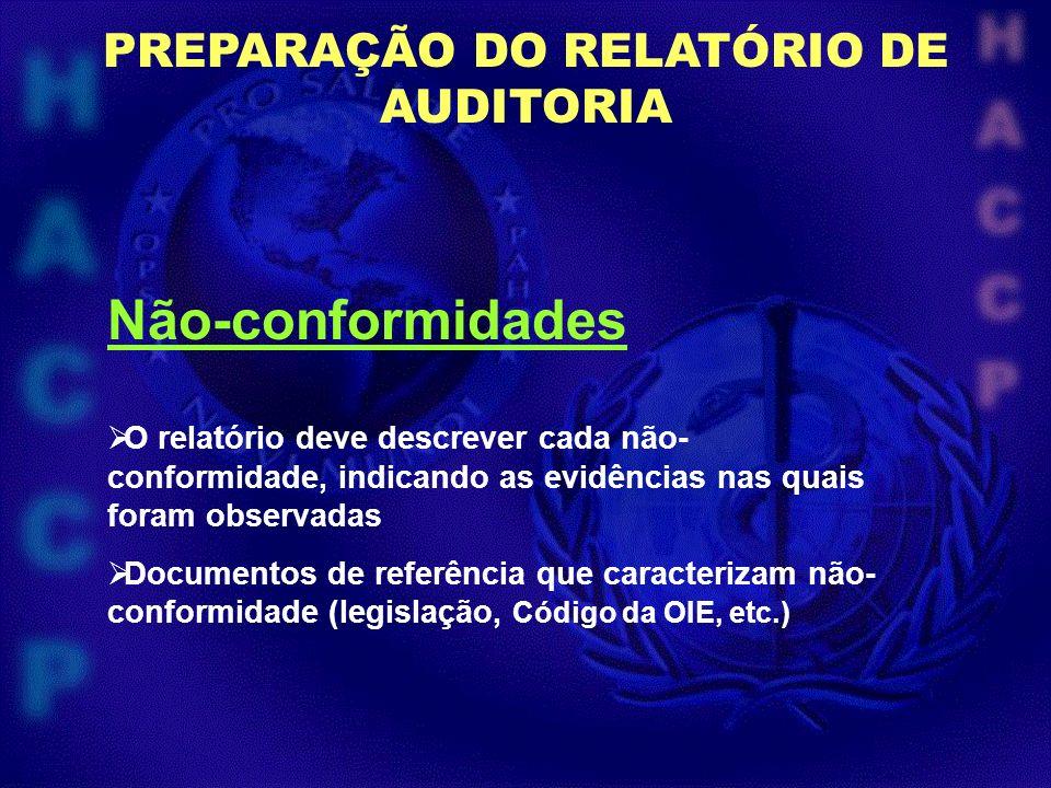 PREPARAÇÃO DO RELATÓRIO DE AUDITORIA Não-conformidades O relatório deve descrever cada não- conformidade, indicando as evidências nas quais foram obse