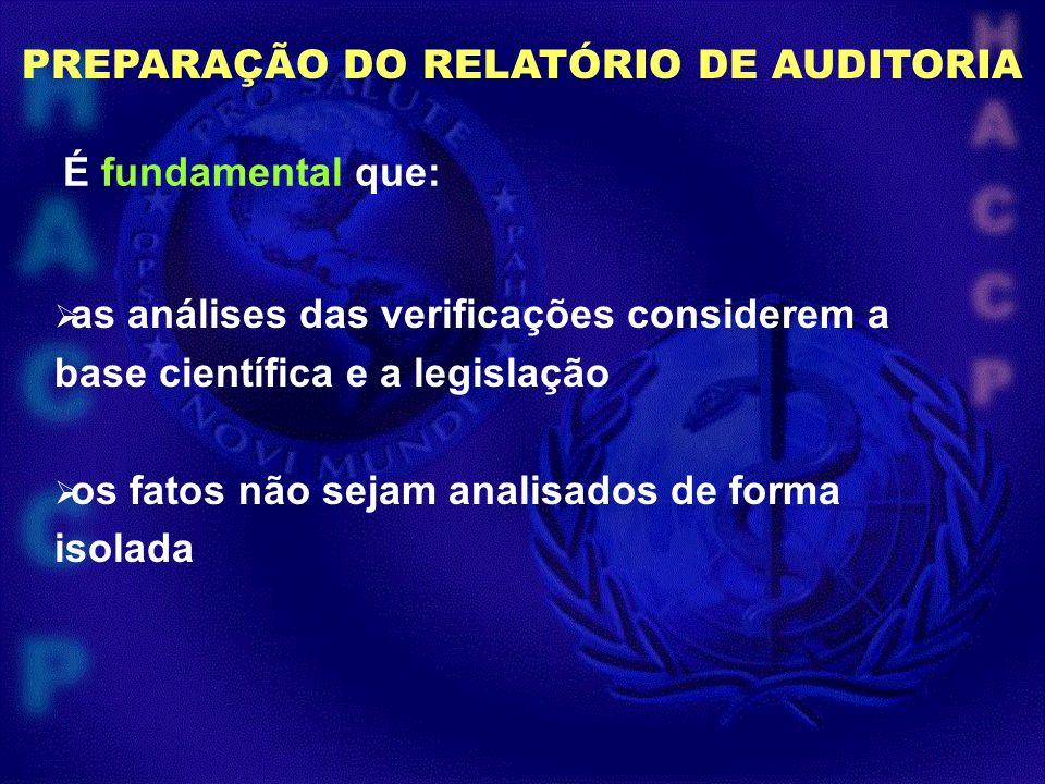 É fundamental que: PREPARAÇÃO DO RELATÓRIO DE AUDITORIA as análises das verificações considerem a base científica e a legislação os fatos não sejam an