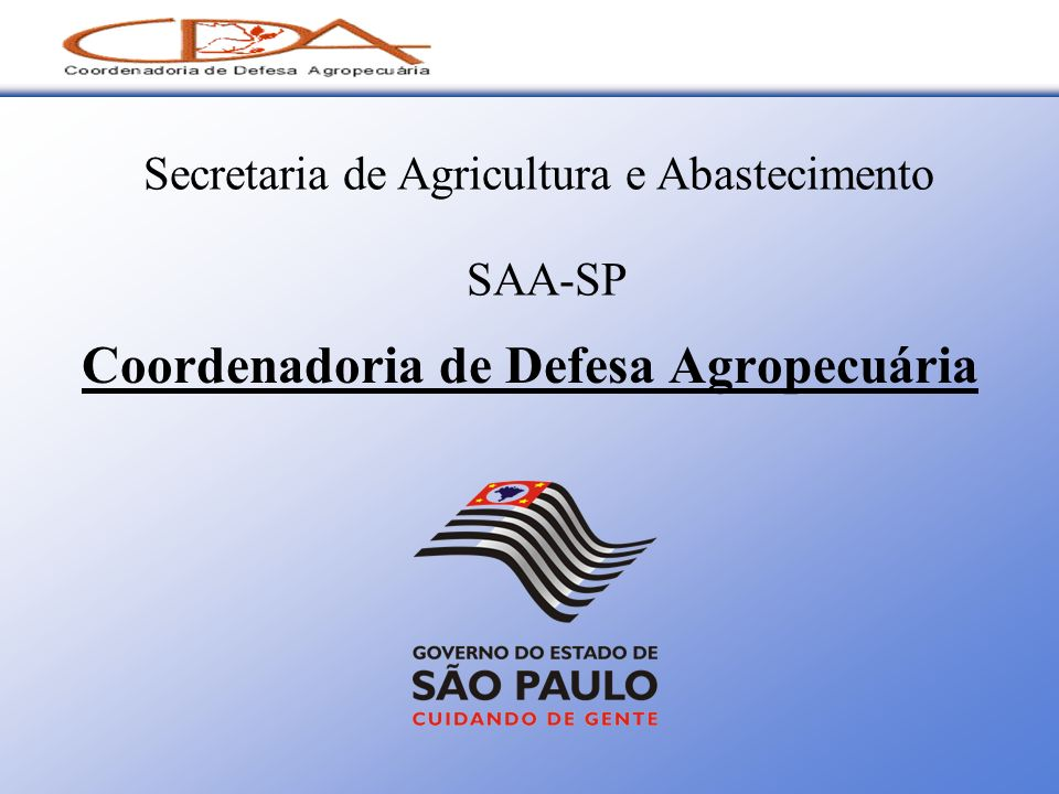 Coordenadoria de Defesa Agropecuária Secretaria de Agricultura e Abastecimento SAA-SP