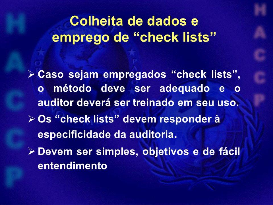 Colheita de dados e emprego de check lists Caso sejam empregados check lists, o método deve ser adequado e o auditor deverá ser treinado em seu uso.