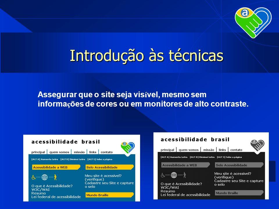 Introdução às técnicas Assegurar que o site seja vis í vel, mesmo sem informa ç ões de cores ou em monitores de alto contraste.