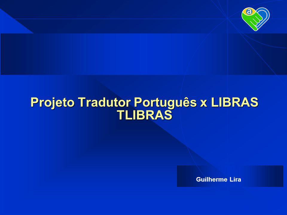 Guilherme Lira Projeto Tradutor Português x LIBRAS TLIBRAS
