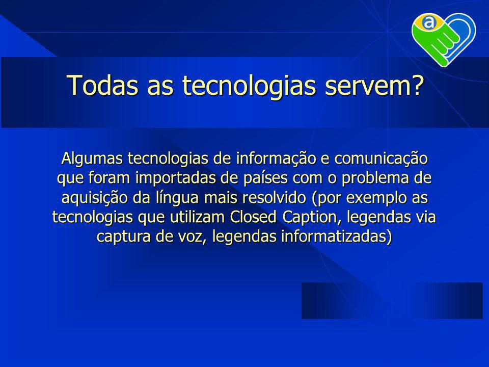 Todas as tecnologias servem? Algumas tecnologias de informação e comunicação que foram importadas de países com o problema de aquisição da língua mais