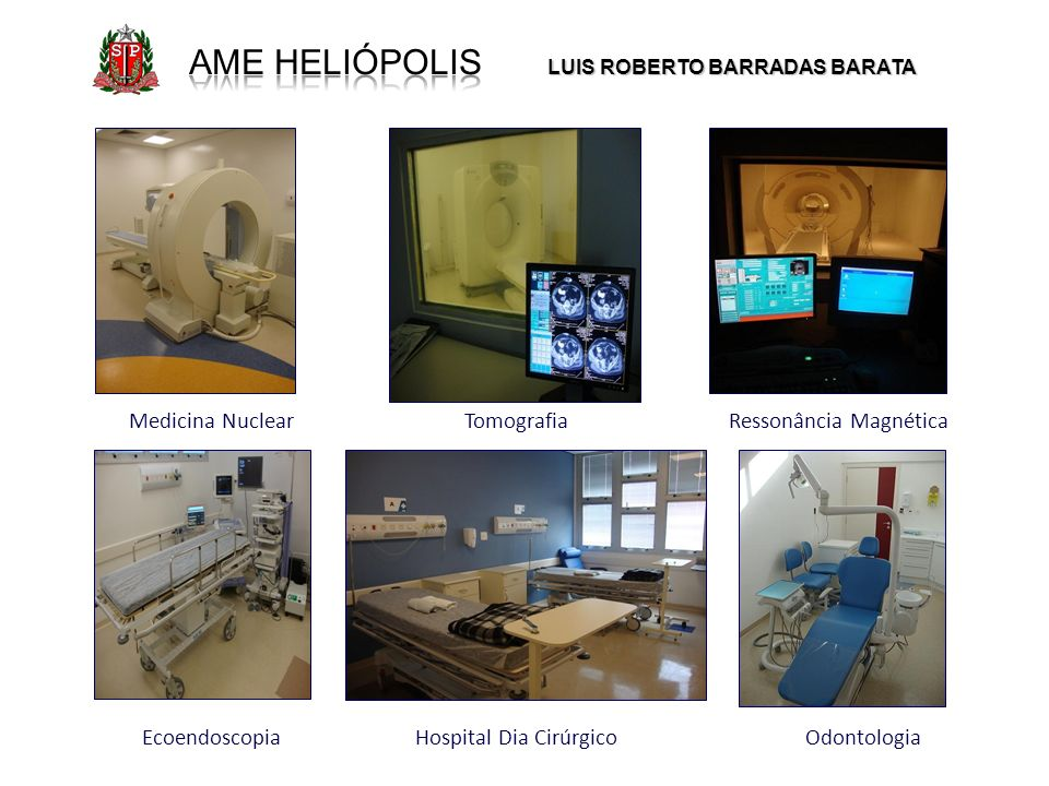 Medicina NuclearTomografiaRessonância Magnética EcoendoscopiaHospital Dia CirúrgicoOdontologia LUIS ROBERTO BARRADAS BARATA