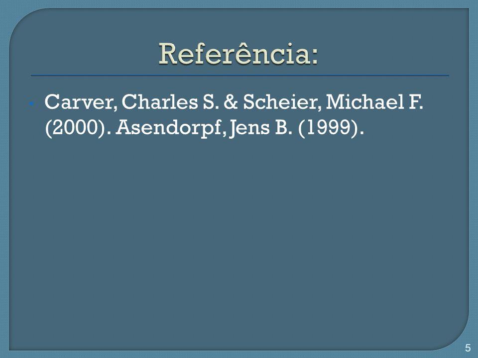 Carver, Charles S. & Scheier, Michael F. (2000). Asendorpf, Jens B. (1999). 5