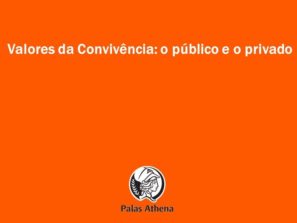 1 Valores da Convivência: o público e o privado