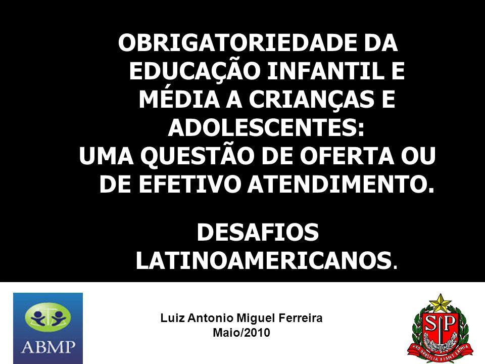 OBRIGATORIEDADE DA EDUCAÇÃO INFANTIL E MÉDIA A CRIANÇAS E ADOLESCENTES: UMA QUESTÃO DE OFERTA OU DE EFETIVO ATENDIMENTO. DESAFIOS LATINOAMERICANOS. Lu