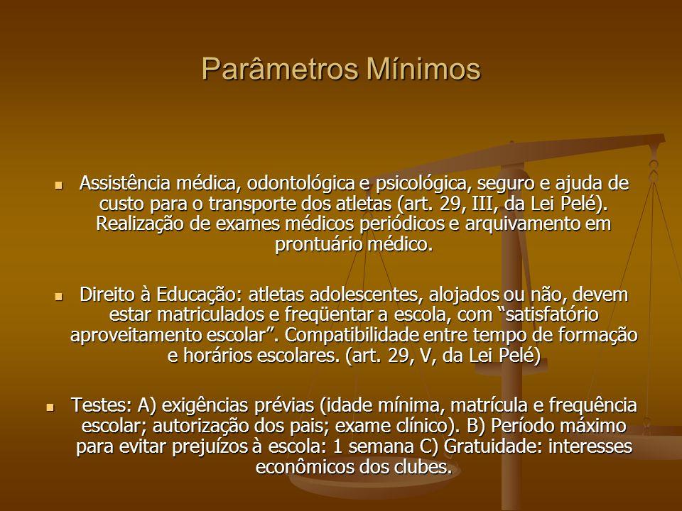 Parâmetros Mínimos Assistência médica, odontológica e psicológica, seguro e ajuda de custo para o transporte dos atletas (art.