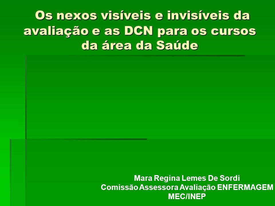Os nexos visíveis e invisíveis da avaliação e as DCN para os cursos da área da Saúde Os nexos visíveis e invisíveis da avaliação e as DCN para os curs
