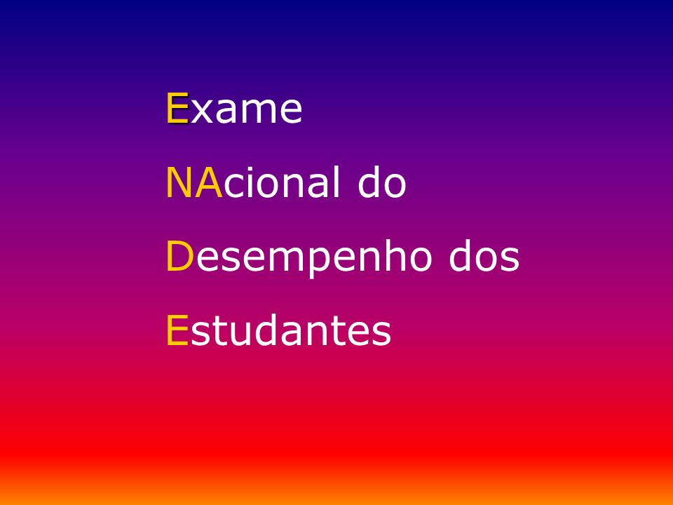 E Exame NAcional do Desempenho dos Estudantes