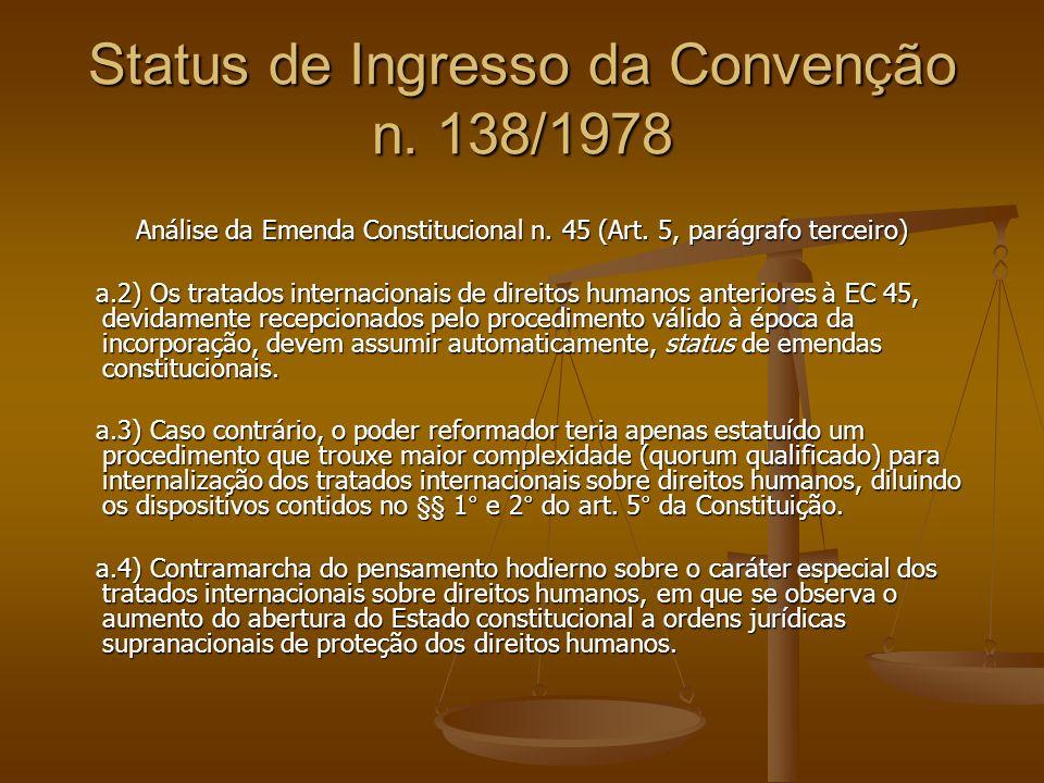 Status de Ingresso da Convenção n.138/1978 Análise da Emenda Constitucional n.