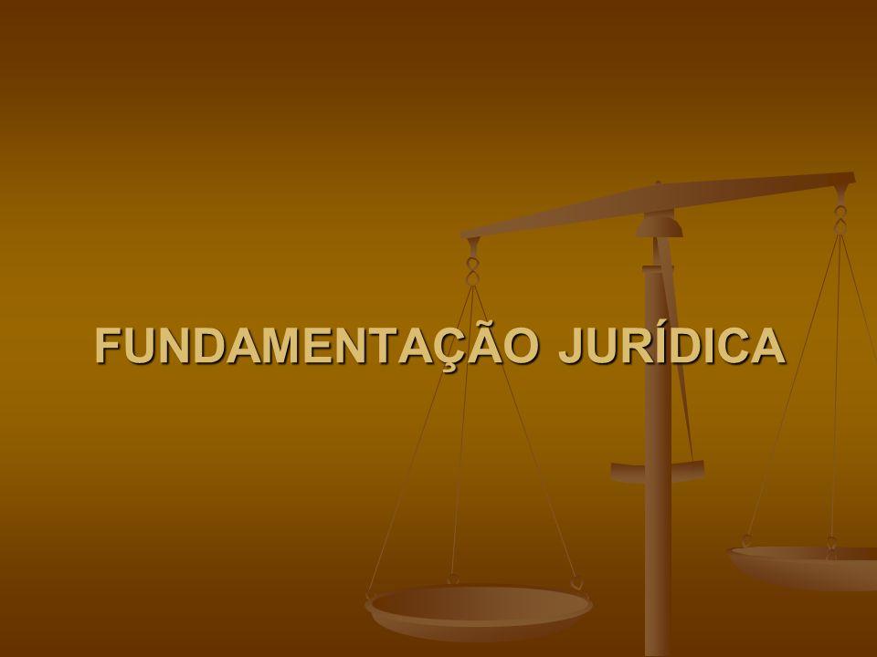 FUNDAMENTAÇÃO JURÍDICA