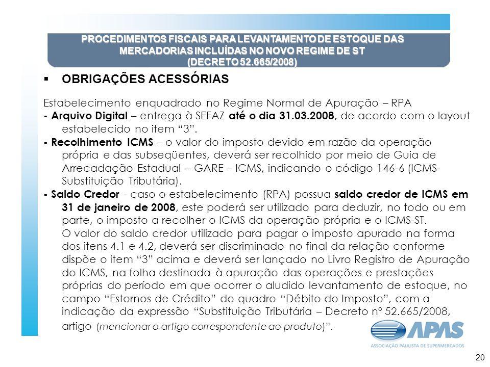 21 PROCEDIMENTOS FISCAIS PARA LEVANTAMENTO DE ESTOQUE DAS MERCADORIAS INCLUÍDAS NO NOVO REGIME DE ST (DECRETO 52.665/2008) OBRIGAÇÕES ACESSÓRIAS Estab
