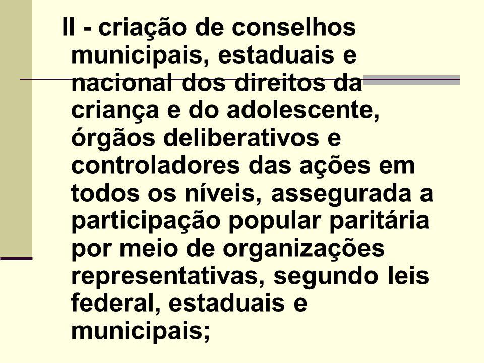 III - criação e manutenção de programas específicos, observada a descentralização político-administrativa; IV - manutenção de fundos nacional, estaduais e municipais vinculados aos respectivos conselhos dos direitos da criança e do adolescente;