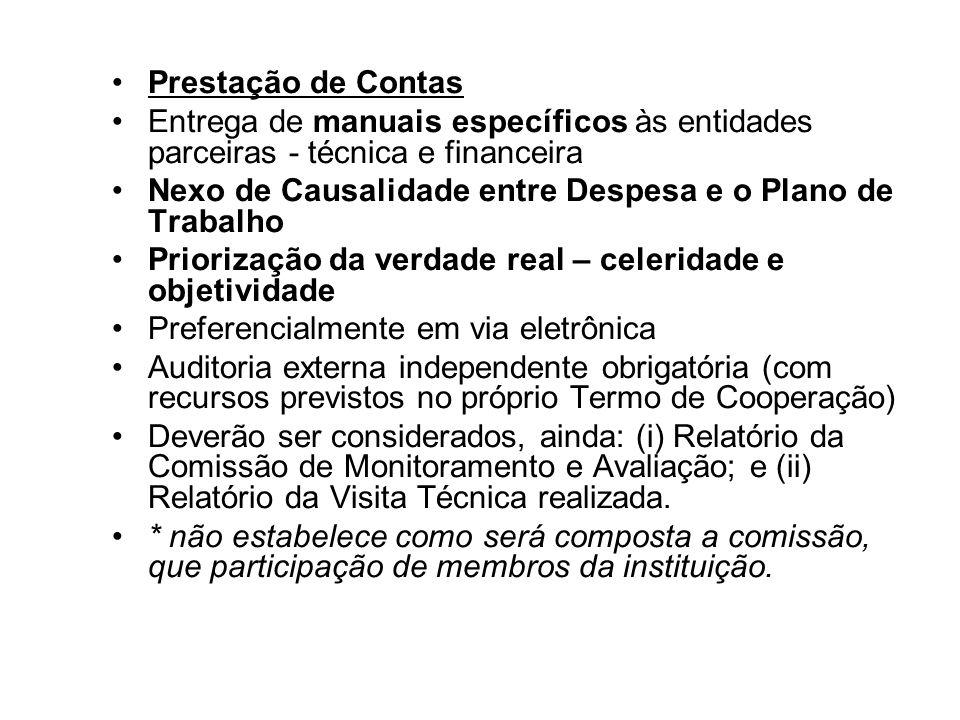 Prestação de Contas Entrega de manuais específicos às entidades parceiras - técnica e financeira Nexo de Causalidade entre Despesa e o Plano de Trabal