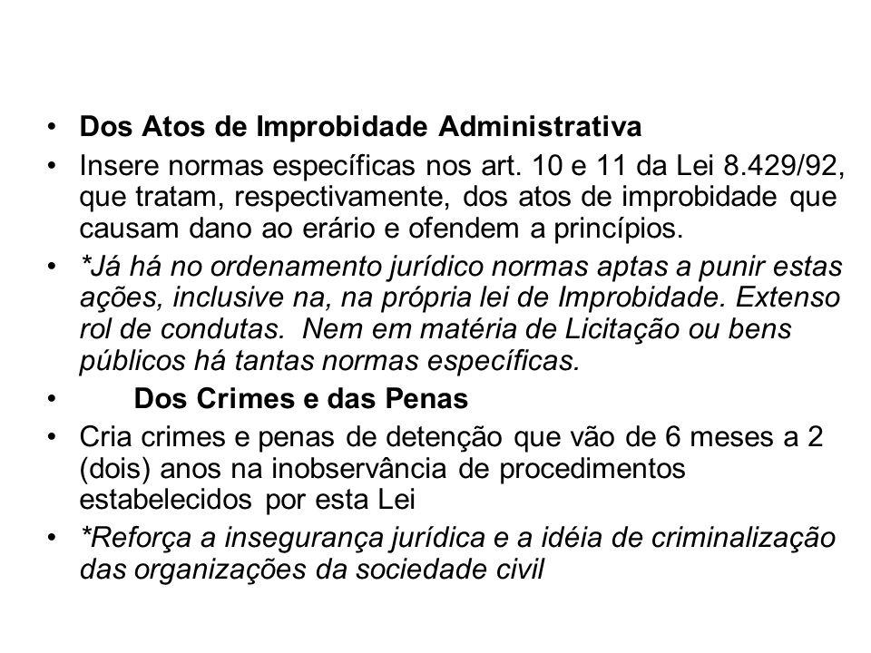 Dos Atos de Improbidade Administrativa Insere normas específicas nos art. 10 e 11 da Lei 8.429/92, que tratam, respectivamente, dos atos de improbidad