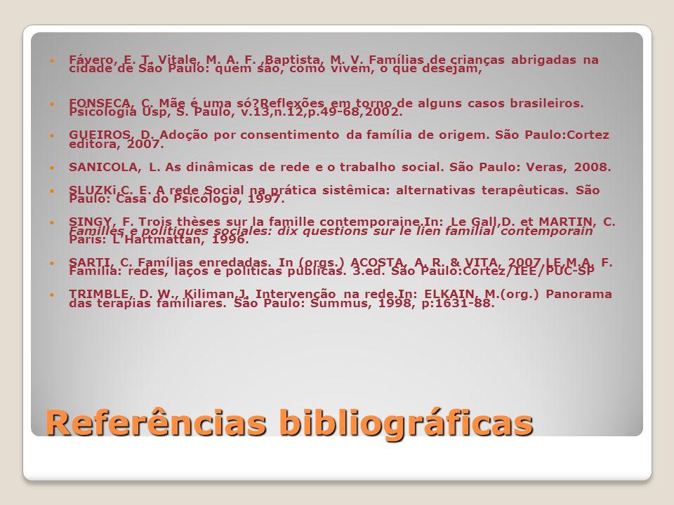 Referências bibliográficas Fávero, E.T. Vitale, M.