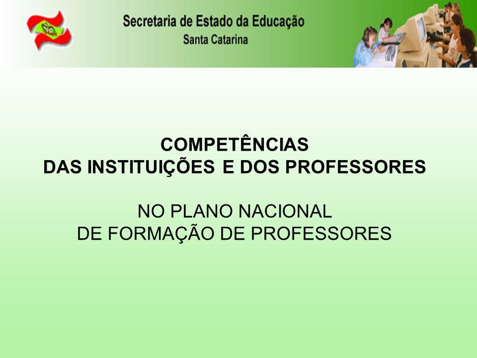 COMPETÊNCIAS DAS INSTITUIÇÕES E DOS PROFESSORES NO PLANO NACIONAL DE FORMAÇÃO DE PROFESSORES