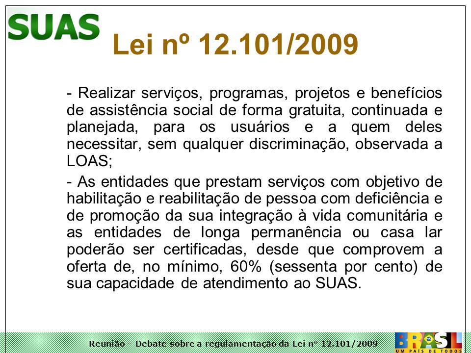 Reunião – Debate sobre a regulamentação da Lei n° 12.101/2009 - Realizar serviços, programas, projetos e benefícios de assistência social de forma gra