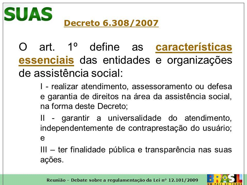 Reunião – Debate sobre a regulamentação da Lei n° 12.101/2009 O art. 1º define as características essenciais das entidades e organizações de assistênc